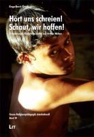 Hört uns schreien! Schaut, wir hoffen!: Provozierende Kinderbotschaften aus Dritten Welten (Forum Religionspädagogik interkulturell)