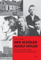 Der Schüler Adolf Hitler: Die Geschichte eines lebenslangen Amoklaufs (Pädagogik: Forschung und Wissenschaft)