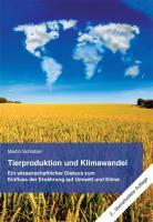 Tierproduktion und Klimawandel: Ein wissenschaftlicher Diskurs zum Einfluss der Ernährung auf Umwelt und Klima