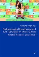 Evaluierung des Ubertritts von der 4. zur 5. Schulstufe an Wiener Schulen: (Nahtstelle Volksschule - Sekundarstufe I)