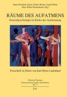 Räume des Aufatmens: Pastoralpsychologie im Risiko der Anerkennung. Festschrift zu Ehren von Karl Heinz Ladenhauf