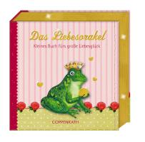 Das Liebesorakel: Kleines Buch fürs große Liebesglück