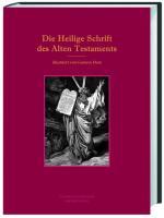 Die Heilige Schrift des Alten Testaments: Mit einer kunsthistorischen Einleitung von Anja Grebe: illustriert von Gustave Doré
