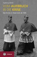 Vom Aufbruch in die Krise: Die Kirche in Österreich ab 1945. Mit Kurzbiografien engagierter Laien (ESR - edition ecclesia semper reformanda)