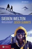 Sieben Welten - Seven Summits: Mein Weg zu den höchsten Gipfeln aller Kontinente
