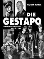 Die Gestapo: Hitlers Geheimpolizei 1933-1945