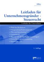Leitfaden für Unternehmensgründer - Steuerrecht: Leicht versändliche Einführung in das Steuerrecht sowie die gewerbliche Sozialversicherung