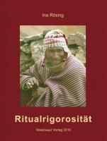 Rösing, I: Ritualrigorosität