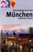 Spaziergänge durch das München berühmter Frauen