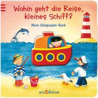 Wohin geht die Reise, kleines Schiff: Mein Holzpuzzle-Buch. Ab 18 Monate