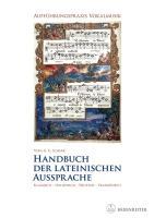 Handbuch der lateinischen Aussprache: Aufführungspraxis Vokalmusik. Klassisch - Italienisch - Deutsch - Französisch