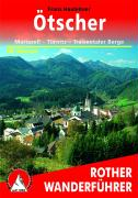 Ötscher · Mariazell: Türnitzer Alpen - Ybbstaler Alpen - Mürzsteger Berge. 66 Touren. Mit GPS-Tracks (Rother Wanderführer)