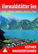 Vierwaldstätter See: Luzern ? Entlebuch ? Engelberg ? Urner See ? Schwyz. 50 Touren. Mit GPS-Tracks (Rother Wanderführer)
