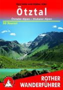 Rother Wanderführer Ötztal - Ötztaler Alpen - Stubaier Alpen. 50 Touren: 50 ausgewählte Berg- und Talwanderungen im Gebiet des Ötztals, der Ötztaler ... Die schönsten Tal- und Höhenwanderungen