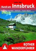 Rund um Innsbruck: 50 ausgewählte Tal- und Höhenwanderungen im mittleren Inntal von Telfs bis Jenvach mit Sellraintal