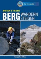 Bergwandern - Bergsteigen: Wissen & Praxis (Wissen & Praxis (Alpine Lehrschriften))