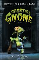 Garstige Gnome: Roman