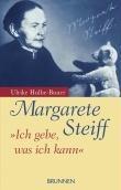 Margarete Steiff: Ich gebe, was ich kann