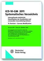 ICD-10-GM 2011 Systematisches Verzeichnis: Internationale statistische Klassifikation der Krankheiten und verwandter Gesundheitsprobleme 10. Revision ... 2010 Bearbeitet von Dr. med. Bernd Graubner