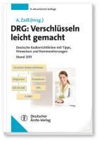 DRG: Verschlüsseln leicht gemacht: Deutsche Kodierrichtlinien mit Tipps, Hinweisen und Kommentierungen Stand 2011