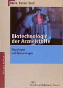Biotechnologie der Arzneistoffe: Grundlagen und Anwendungen