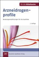 Arzneidrogenprofile für die Kitteltasche: Beratungsempfehlungen für die Pharmazeutische Praxis: Beratungsempfehlungen für die Apotheke