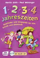 1, 2, 3, 4 Jahreszeiten - Spiellieder und Singspiele für Kita, Schule und Gemeinde
