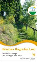 Naturpark Bergisches Land. Erlebniswanderungen zwischen Agger und Dhünn