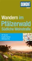 DuMont aktiv Wandern im Pfälzerwald und Südliche Weinstraße: Mit 35 Routenkarten und Höhenprofilen (DuMont Wanderführer)