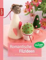 Romantische Filzideen