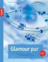 Glamour pur: Ringe, Ketten und mehr mit Swarovski-Perlen (Kreativ-SC)