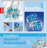 kreativ plus - Grundkurs Swarovski Perlenschmuck: Erweiterte Neuauflage. Ringe, Ketten und mehr