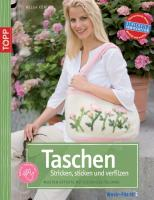 Taschen stricken, besticken und verfilzen: Mustereffekte mit Stickvlies-Technik (TOPP Handarbeiten)