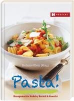 Pasta!: Hausgemachte Nudeln, Ravioli & Gnocchi