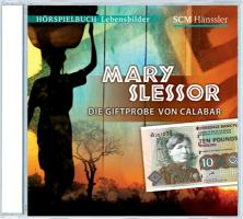 Mary Slessor - Die Giftprobe von Calabar: Hörspielbuch