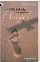 Um Füße bat ich und er gab mir Flügel: Biografie der indischen Ärztin Mary Verghese