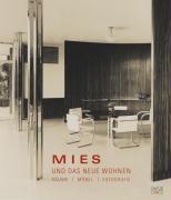 Mies und das Neue Wohnen: Räume, Möbel, Fotografie