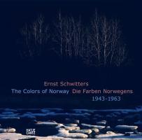 Ernst Schwitters: Die Farben Norwegens 1943 - 1963
