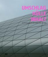 Umschlag. Hülle. Inhalt. Erweiterung Deutsche Nationalbibliothek Leipzig