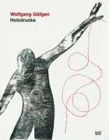 Wolfgang Gäfgen: Holzdrucke