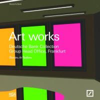 Art Works.  Deutsche Bank Collection. Group Head Office, Frankfurt