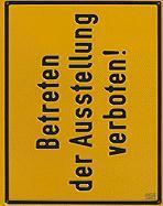 Timm Ulrichs: Betreten der Ausstellung verboten. Werke von 1960-2010