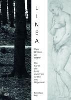 Linea. Vom Umriss zur Aktion: Die Kunst der Linie zwischen Antike und Gegenwart