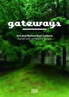 Gateways: Kunst und vernetzte Kultur