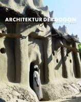Architektur der Dogon: Traditioneller Lehmbau in Mali