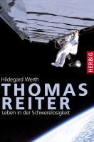 Thomas Reiter: Leben in der Schwerelosigkeit