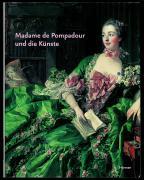 Madame de Pompadour und die Künste