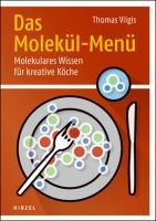 Das Molekül-Menü: Molekulares Wissen für kreative Köche