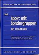 Sport mit Sondergruppen: Ein Handbuch (Beiträge zur Lehre und Forschung im Sport)