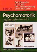 Psychomotorik: Neue Ansätze im Sportförderunterricht und Sonderturnen